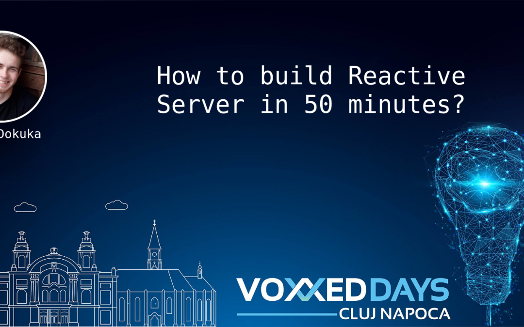 How to build Reactive Server in 50 minutes?