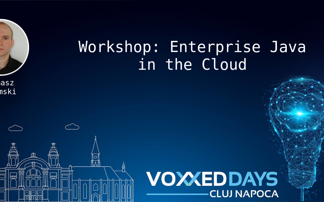 Workshop: Enterprise Java in the Cloud